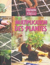 Encyclopédie visuelle de la multiplication des plantes