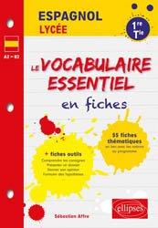 Espagnol 1re et Tle - Le vocabulaire essentiel en fiches