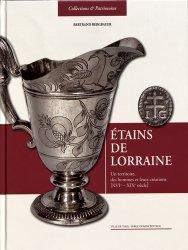 Étains de Lorraine Un territoire, des hommes et leurs créations XVIe-XIXe siècle