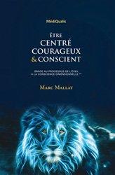 Etre centré, courageux & conscient