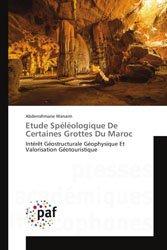 Etude Spéléologique De Certaines Grottes Du Maroc