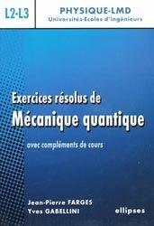 Exercices résolus de Mécanique quantique