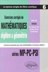 Exercices corrigés de mathématiques Algèbre et géométrie