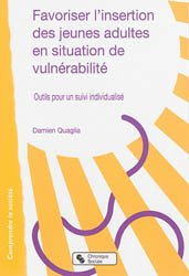 Favoriser l'insertion des jeunes adultes en situation de vulnérabilité