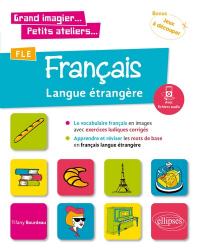 FLE Le vocabulaire français en images avec exercices ludiques.