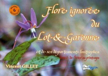Flore ignorée du Lot-&-Garonne et de ses départements limitrophes.