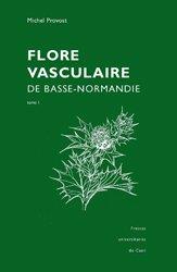 Flore vasculaire de Basse-Normandie Tomes 1 et 2