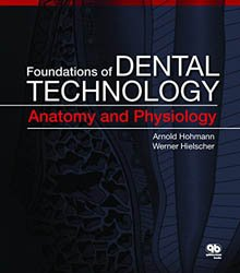 Foundations of Dental Technology: Anatomy and Physiology