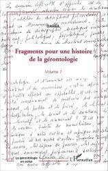 Fragments pour une histoire de la gérontologie - Volume 1