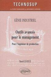 Génie industriel - Outils avancés pour le management - Pour l'ingénieur de production