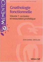 Gnathologie fonctionnelle vol 1: Occlusion et restauration prothétique
