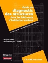 Guide du diagnostic des structures dans les bâtiments d'habitation anciens
