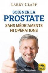 Guérir la prostate sans médicaments ni opérations