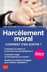 Harcèlement moral Comment s'en sortir ?