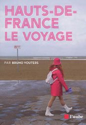 Hauts de France : le voyage
