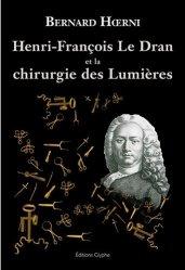 Henri François Le Dran et la chirurgie des lumières