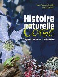 Histoire naturelle de la Corse : flore, faune, géologie