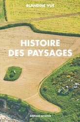 Histoire des paysages, apprendre à lire l'histoire du milieu proche (village et territoire)