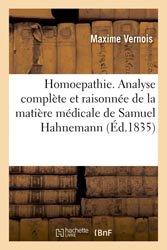 Homoepathie. Analyse complète et raisonnée de la matière médicale de Samuel Hahnemann