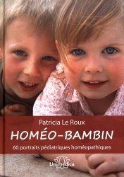 Homéo-bambin : 60 portraits pédiatriques homéopathiques