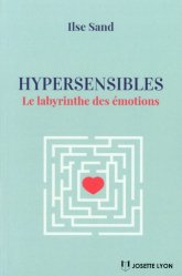 Hypersensibles / le labyrinthe des émotions
