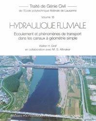 Hydraulique fluviale : écoulement et phénomènes de transport dans les canaux à géométrie simple