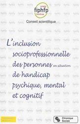 Inclusion socioprofessionnelle des personnes en situation de handicap psychique, mental et cognitif