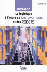 Intralog : la logistique à l'heure de l'automatisme et des robots