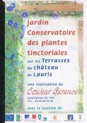 Jardin - Conservatoire des plantes tinctoriales sur les terrasses du Château de Lauris