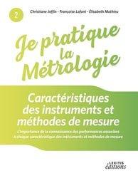 Je pratique la métrologie - Caractéristiques des instruments et méthodes de mesure