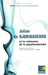 Julian de Ajuriaguerra et la naissance de la psychomotricité