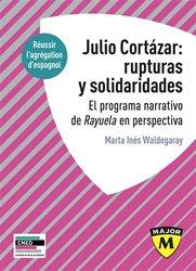 JULIO CORTAZAR RUPTURAS SOLIDARIDADES