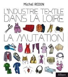 L'industrie textile dans la Loire - La mutation