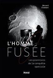 L'homme-fusée, les pionniers de la conquête spatiale