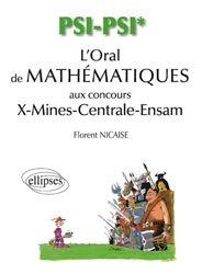 L'oral de mathématiques aux concours X-Mines-Centrale-Ensam PSI - PSI*