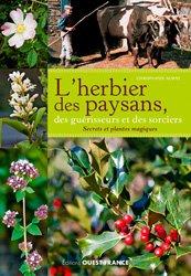 L'herbier des paysans, des guérisseurs et des sorciers