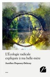 L'Écologie radicale expliquée à ma belle-mère