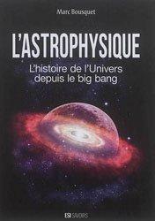 L'astrophysique, l'histoire de l'Univers depuis le big bang