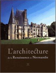 L'Architecture de la Renaissance en Normandie