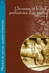 L'homme et le cerf, préhistoire d'un mythe