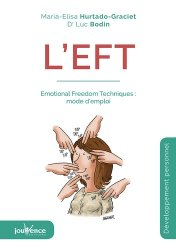 L'EFT : Emotional freedom techniques : mode d'emploi