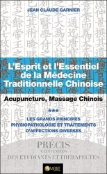 L'esprit et l'essentiel de la médecine traditionnelle chinoise