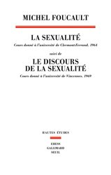 La sexualité : cours donné à l'université de Clermont-Ferrand : 1964 | Suivi de Le discours de la sexualité