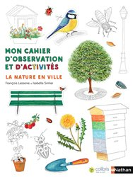La nature en ville : mon cahier d'observation et d'activités