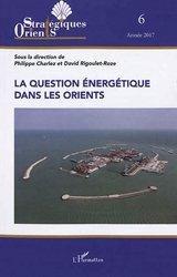 La question énergétique dans les Orients