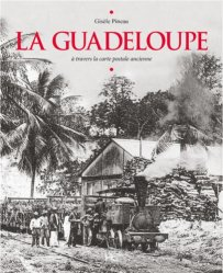 La Guadeloupe à travers la carte postale ancienne