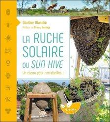 La ruche solaire ou Sun hive : un cocon pour nos abeilles !