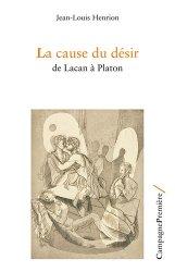 La cause du désir : de Lacan à Platon