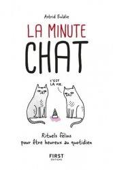 La minute chat : rituels félins pour être heureux au quotidien