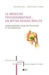 La médecine psychosomatique : un mythe devenu réalité